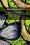 Naturalizing Africa cover