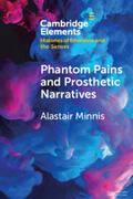Phantom Pains and Prosthetic Narratives